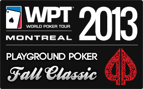 2013 Playground Poker Fall Classic including the WPT Montreal
